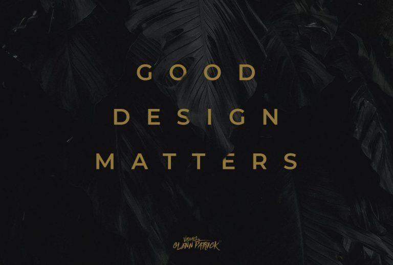 Good Design Matters